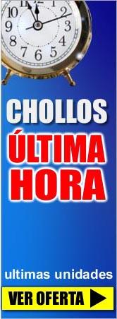 CHOLLOS ULTIMA HORA